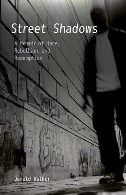 Street Shadows: A Memoir of Race, Rebellion, and Redemption cover
