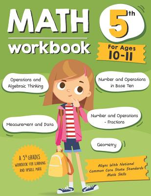 Math Workbook Grade 5 (Ages 10-11): A 5th Grade Math Workbook For Learning Aligns With National Common Core Math Skills Cover Image