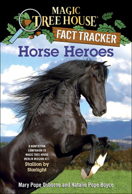 Horse Heroes: A Nonfiction Companion to Stallion by Starlight Cover Image