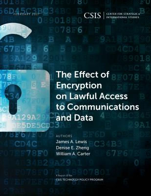 The Effect of Encryption on Lawful Access to Communications and Data (CSIS Reports) Cover Image