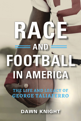 Race and Football in America: The Life and Legacy of George Taliaferro Cover Image