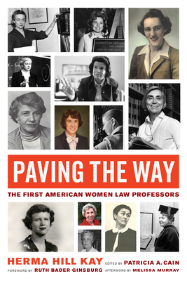 Paving the Way: The First American Women Law Professors (Law in the Public Square #1) Cover Image
