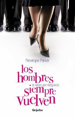 Los Hombres (a Veces, Por Desgracia) Siempre Vuelven Cover Image