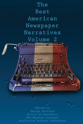 Cover for The Best American Newspaper Narratives, Volume 2