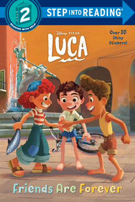 Cover for Friends Are Forever (Disney/Pixar Luca) (Step into Reading)