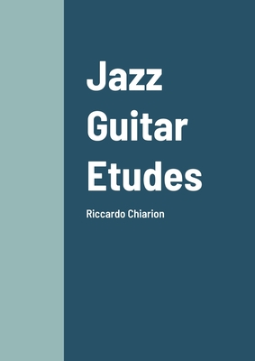 Jazz Guitar Etudes: Riccardo Chiarion Cover Image