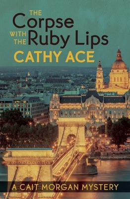 The Corpse with the Ruby Lips (Cait Morgan Mystery) Cover Image