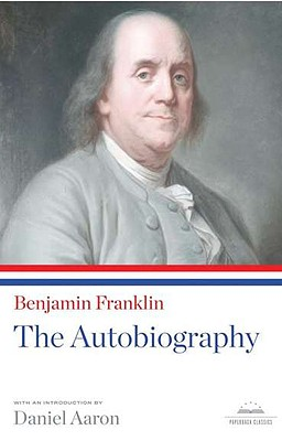 Benjamin Franklin: The Autobiography: A Library of America Paperback Classic Cover Image