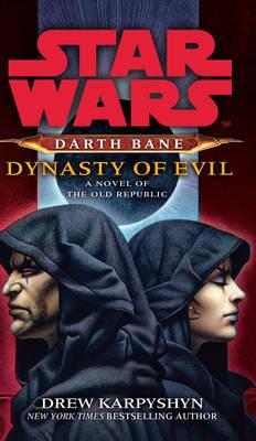 Dynasty of Evil: A Novel of the Old Republic Cover Image