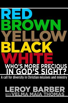 Cover for RED, BROWN, YELLOW, BLACK, WHITE -- WHO'S MORE PRECIOUS IN GOD'S SIGHT?