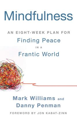 Mindfulness: An Eight-Week Plan for Finding Peace in a Frantic World Cover Image