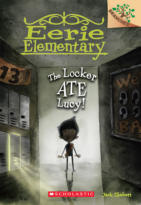 The Locker Ate Lucy!: A Branches Book (Eerie Elementary #2) Cover Image