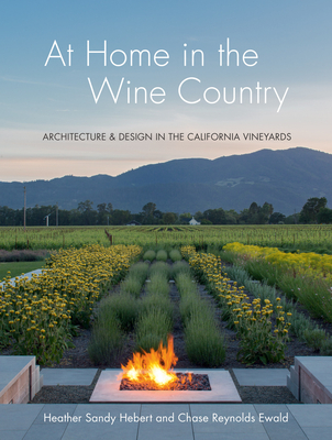 At Home in the Wine Country: Architecture & Design in the California Vineyards Cover Image