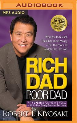 Rich Dad, Poor Dad: What the Rich Teach Their Kids about Money - That the Poor and Middle Class Do Not! (Rich Dad's (Audio)) Cover Image