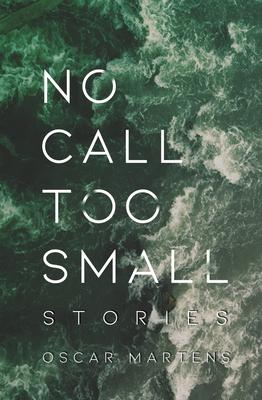 No Call Too Small Cover Image