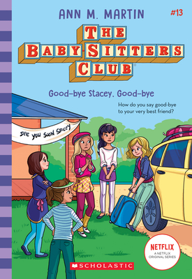 Good-bye Stacey, Good-bye (Baby-sitters Club #13) (The Baby-Sitters Club #13) Cover Image