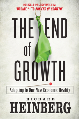 The End of Growth: Adapting to Our New Economic Reality Cover Image