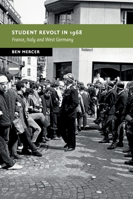Student Revolt in 1968: France, Italy and West Germany (New Studies in European History) Cover Image