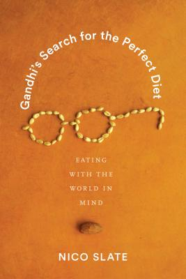 Gandhi's Search for the Perfect Diet: Eating with the World in Mind (Global South Asia) Cover Image