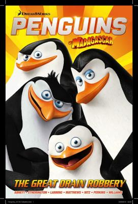 Penguins GN 1: The Great Drain Robbery (Penguins of Madagascar #1) Cover Image
