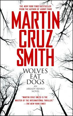 Wolves Eat Dogs (The Arkady Renko Novels #5) Cover Image