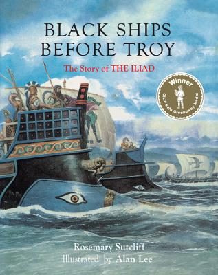 Blac Ships Before Troy: The Story of the Iliad by Rosemary Sutcliff