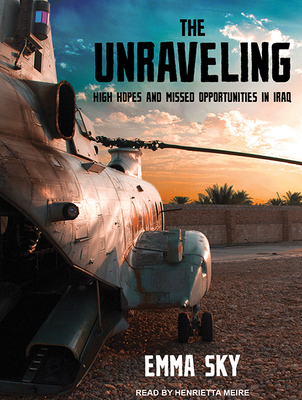 The Unraveling: High Hopes and Missed Opportunities in Iraq Cover Image