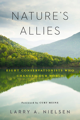 Nature's Allies: Eight Conservationists Who Changed Our World Cover Image