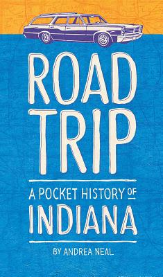 Road Trip: A Pocket History of Indiana Cover Image