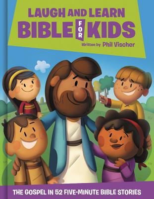 Laugh and Learn Bible for Kids: The Gospel in 52 Five-Minute Bible Stories Cover Image