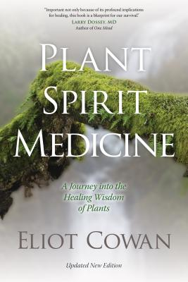 Plant Spirit Medicine: A Journey into the Healing Wisdom of Plants Cover Image