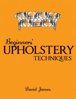 Beginners' Upholstery Techniques Cover Image