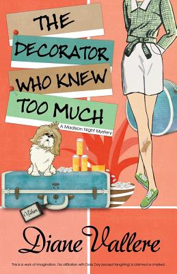 The Decorator Who Knew Too Much (Madison Night Mystery #4) Cover Image