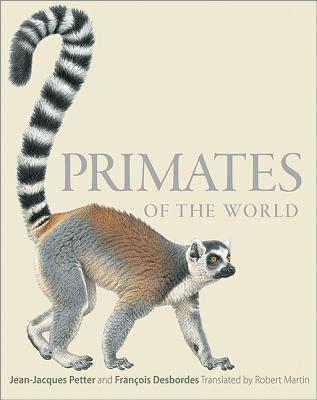 Primates of the World: An Illustrated Guide Cover Image