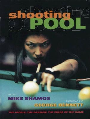 Shooting Pool: The People, the Passion, the Pulse of the Game Cover Image