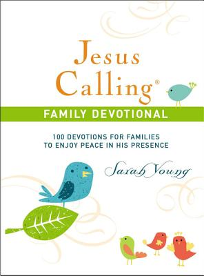 Jesus Calling Family Devotional: 100 Devotions for Families to Enjoy Peace in His Presence Cover Image