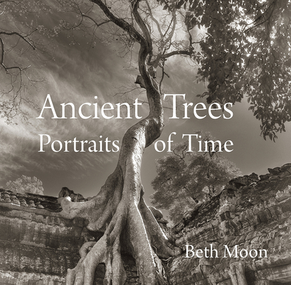 Ancient Trees: Portraits of Time Cover Image