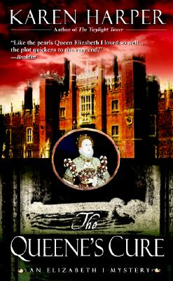 The Queene's Cure: An Elizabeth I Mystery Cover Image