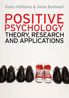 Positive Psychology: Theory, Research and Applications Cover Image