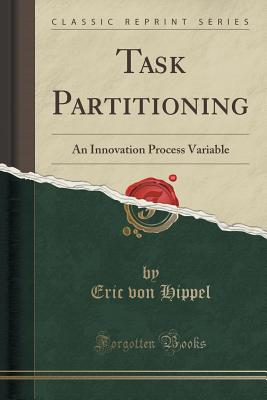 Task Partitioning: An Innovation Process Variable (Classic Reprint) cover
