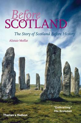 Before Scotland: The Story of Scotland Before History Cover Image