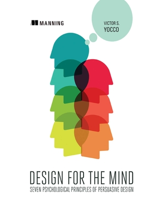 Design for the Mind: Seven Psychological Principles of Persuasive Design Cover Image