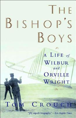 The Bishop's Boys: A Life of Wilbur and Orville Wright Cover Image