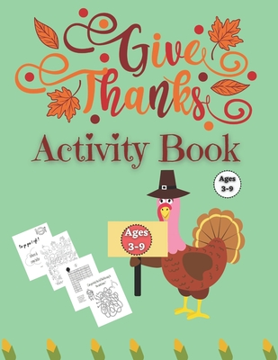Thanksgiving Activity Book Ages 3-9: Fun For Kids - Coloring, Mazes, Search Words with thanksgiving vocabulary & MORE Funny thanksgiving riddles and j Cover Image