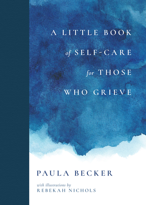 A Little Book of Self-Care for Those Who Grieve Cover Image