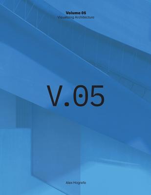 Visualizing Architecture Volume 5: Architecture Portfolio Cover Image
