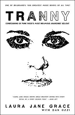 Tranny: Confessions of Punk Rock's Most Infamous Anarchist Sellout Cover Image