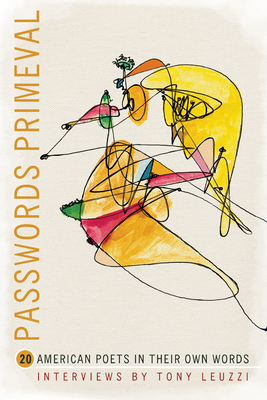 Passwords Primeval: 20 American Poets in Their Own Words (American Readers) Cover Image
