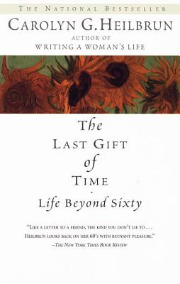 The Last Gift of Time: Life Beyond Sixty Cover Image
