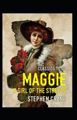 Maggie: A Girl of the Streets-Original Edition(Annotated) Cover Image